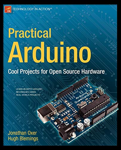 Practical Arduino: Cool Projects for Open Source Hardware (Technology in Action) By Jonathan Oxer