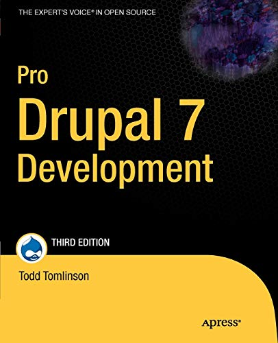 Pro Drupal 7 Development (Expert's Voice in Open Source) By John Van Dyke