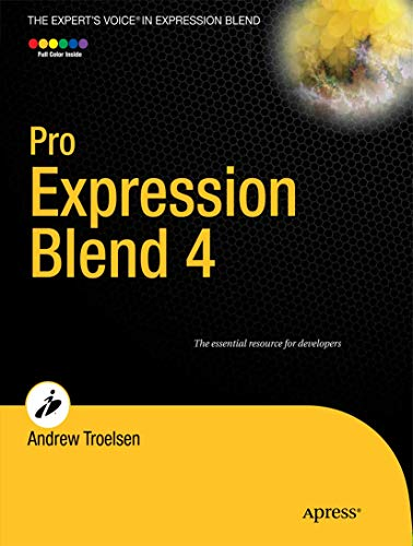 Pro Expression Blend 4 (Expert's Voice in Expression Blend) By Andrew W. Troelsen