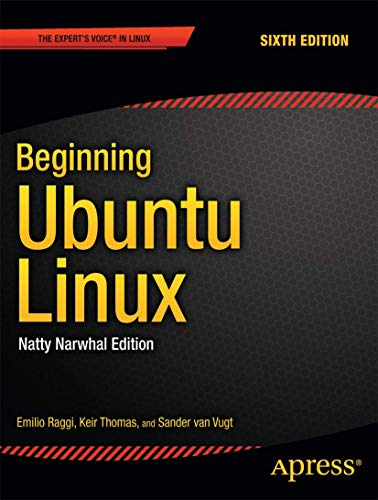 Beginning Ubuntu Linux: Natty Narwhal Edition (Expert's Voice in Linux) By Emilio Raggi