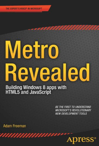 Metro Revealed: Building Windows 8 apps with HTML5 and JavaScript (Expert's Voice in Microsoft) By Adam Freeman