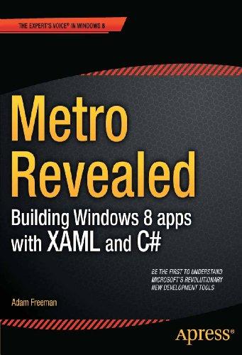Metro Revealed: Building Windows 8 Apps with XAML and C# By Adam Freeman