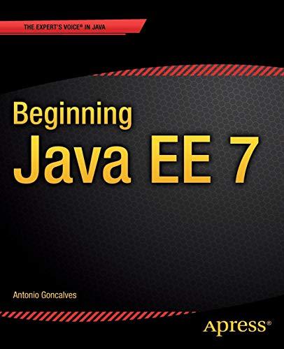 Beginning Java E.E. 7 (Expert Voice in Java) By Antonio Goncalves