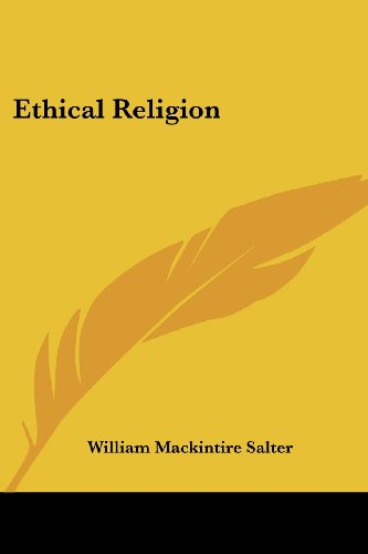 Ethical Religion By William Mackintire Salter