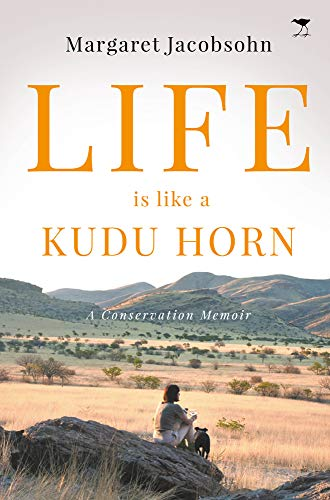 Life is Like a Kudu Horn By Margaret Jacobsohn