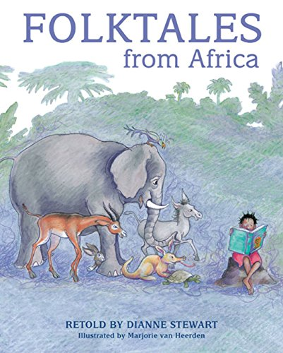 Folktales from Africa By Dianne Stewart