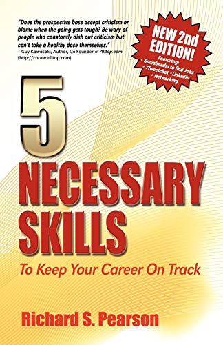 5 Necessary Skills To Keep Your Career On Track By Richard S Pearson
