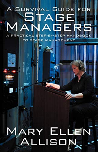A Survival Guide for Stage Managers: A Practical Step-By-Step Handbook to Stage Management By Mary Ellen Allison