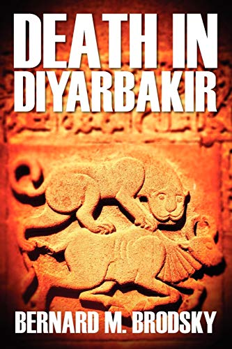 Death in Diyarbakir By Bernard M Brodsky