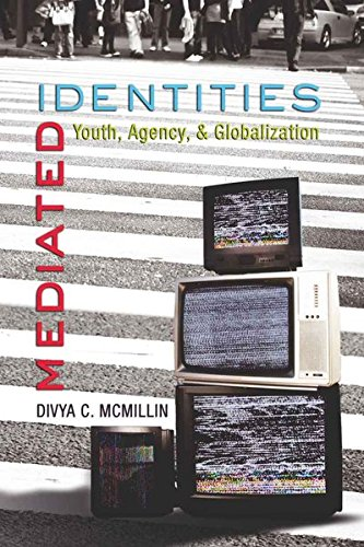 Mediated Identities By Divya McMillin