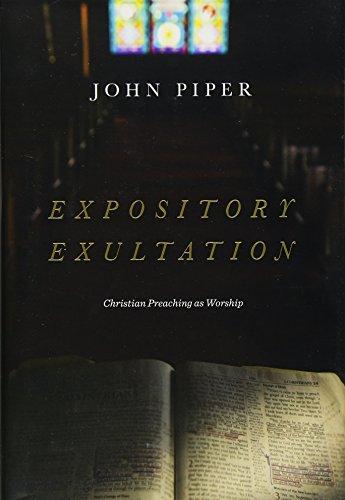 Expository Exultation By John Piper