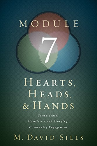 Hearts, Heads, and Hands- Module 7 By M. David Sills