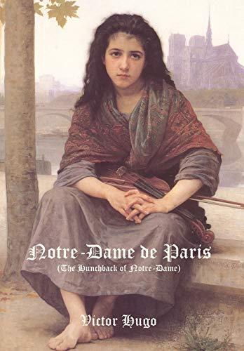 Notre-Dame de Paris (the Hunchback of Notre-Dame) By Victor Hugo