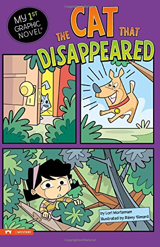 Cat That Disappeared (My First Graphic Novel) By Lori Mortensen