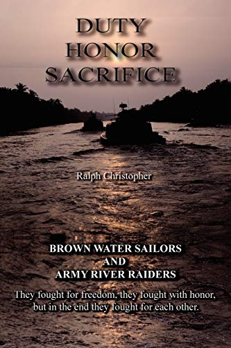 Duty Honor Sacrifice By Ralph Christopher