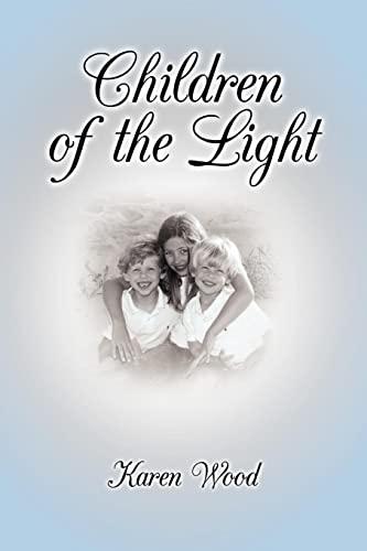 Children of the Light By Karen Wood