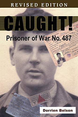 Caught! Prisoner of War No By Dorrien Belson
