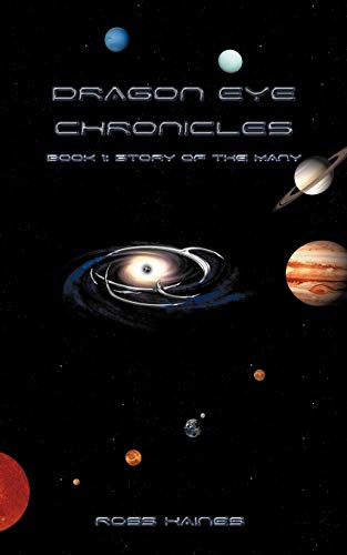 Dragon Eye Chronicles By Ross Haines