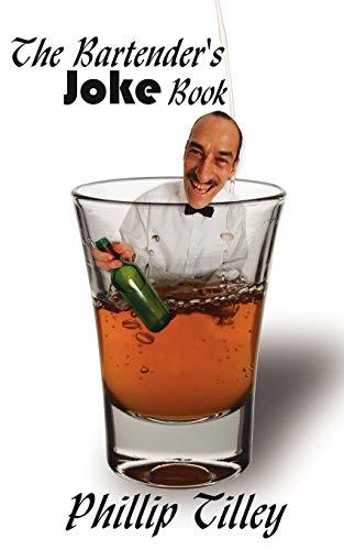 The Bartender's Joke Book By Phillip Tilley