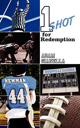One Shot for Redemption By Adam Gianella