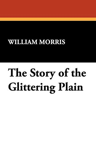 The Story of the Glittering Plain By William Morris, MD
