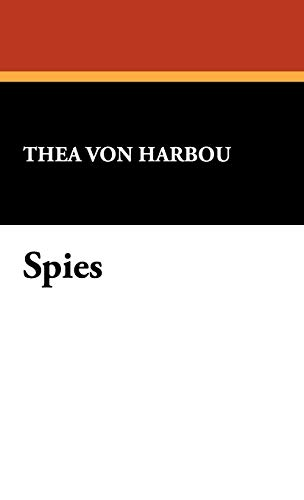 Spies By Thea Von Harbou