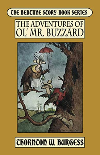 The Adventures of Ol' Mistah Buzzard By Thornton W Burgess