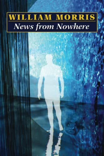 News from Nowhere By William Morris, MD