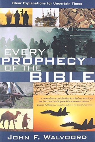 Every Prophecy of the Bible By John Walvoord