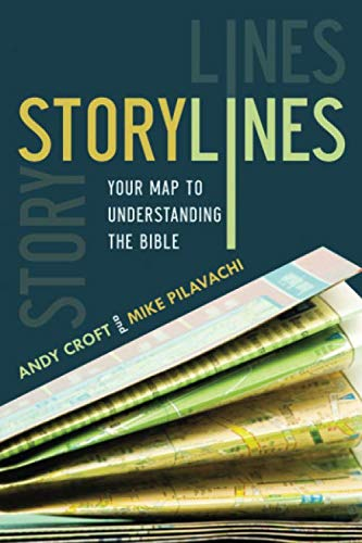Storylines: Your Map to Understanding the Bible By Andy Croft
