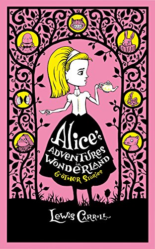 Alice's Adventures in Wonderland & Other Stories (Barnes & Noble Collectible Classics: Omnibus Edition) By Lewis Carroll