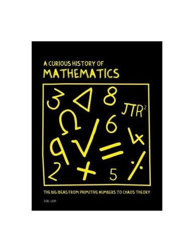 A Curious History of Mathematics By Joel Levy