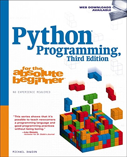 Python Programming for the Absolute Beginner, Third Edition By Michael Dawson (UCLA)