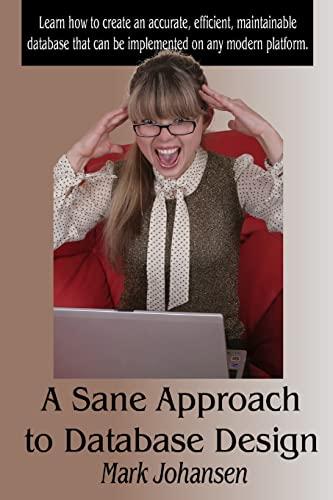 A Sane Approach to Database Design By Mark Johansen