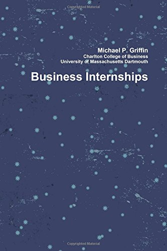 Business Internships By Michael Griffin
