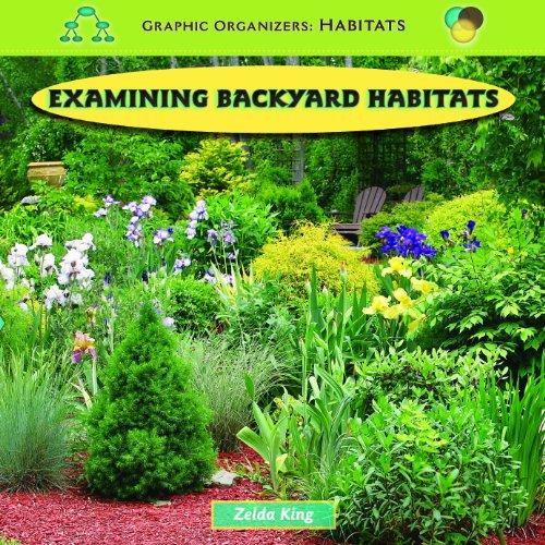 Examining Backyard Habitats By Zelda King