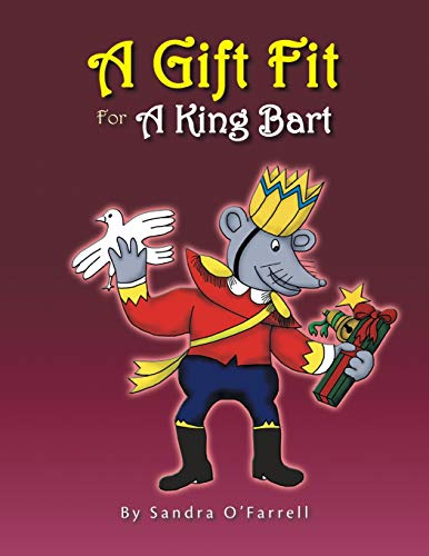 A Gift Fit for a King Bart By Sandra O'Farrell