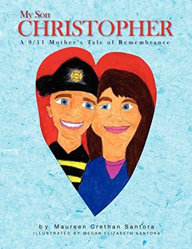 My Son Christopher By Maureen Crethan Santora