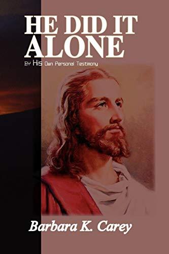 He Did It Alone By Barbara K Carey
