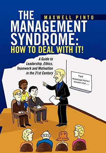 The Management Syndrome: How to Deal with It! by Maxwell Pinto