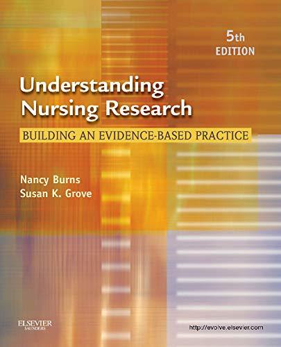 Understanding Nursing Research By Nancy Burns, PhD, RN, FCN, FAAN