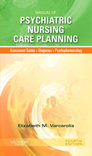 Manual of Psychiatric Nursing Care Planning By Elizabeth M. Varcarolis