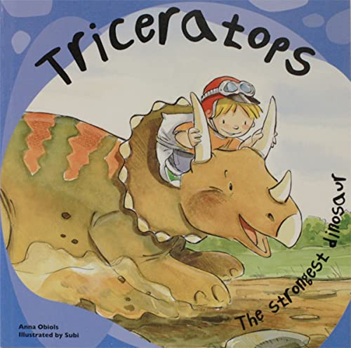 Triceratops: The Strongest Dinosaur By Anna Obiols