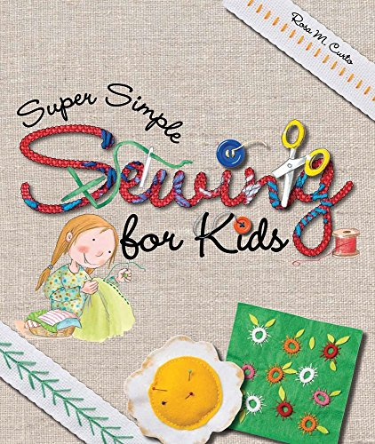 Super Simple Sewing for Kids By Rosa M Curto