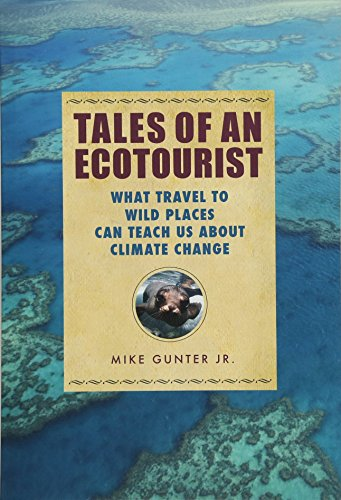 Tales of an Ecotourist By Mike Gunter
