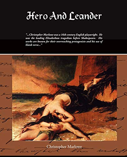 the love and lust in christopher marlowes hero and leander Digressions in venus and adonis and hero and leander the poems venus written by christopher marlowe (1598), leander convinces the looks upon his love.