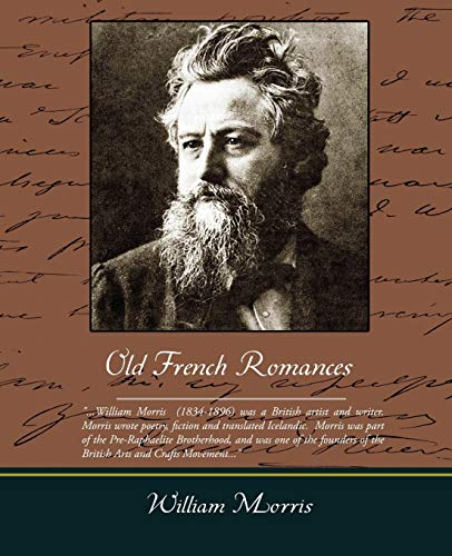 Old French Romances By William Morris, MD