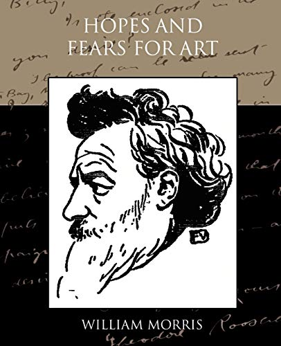Hopes and Fears for Art By William Morris, MD