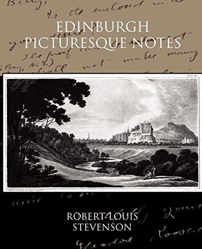 Edinburgh Picturesque Notes By Robert Louis Stevenson
