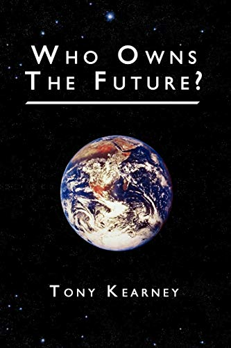 Who Owns The Future? by Tony Kearney